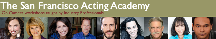 The San Francisco Acting Academy: On Camera workshops taught by Industry Professionals